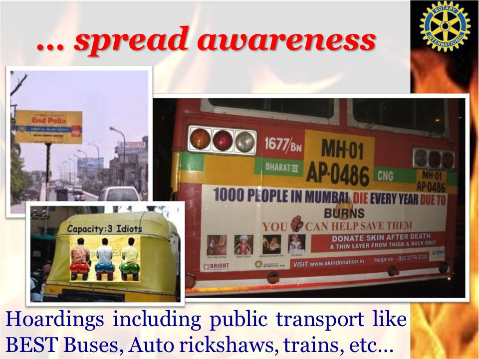 … spread awareness Hoardings including public transport like BEST Buses, Auto rickshaws, trains, etc…