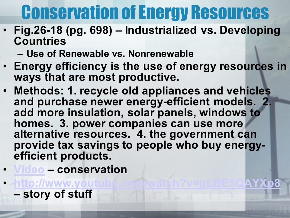 Conservation of Energy Resources Fig.26-18 (pg. 698) – Industrialized vs.