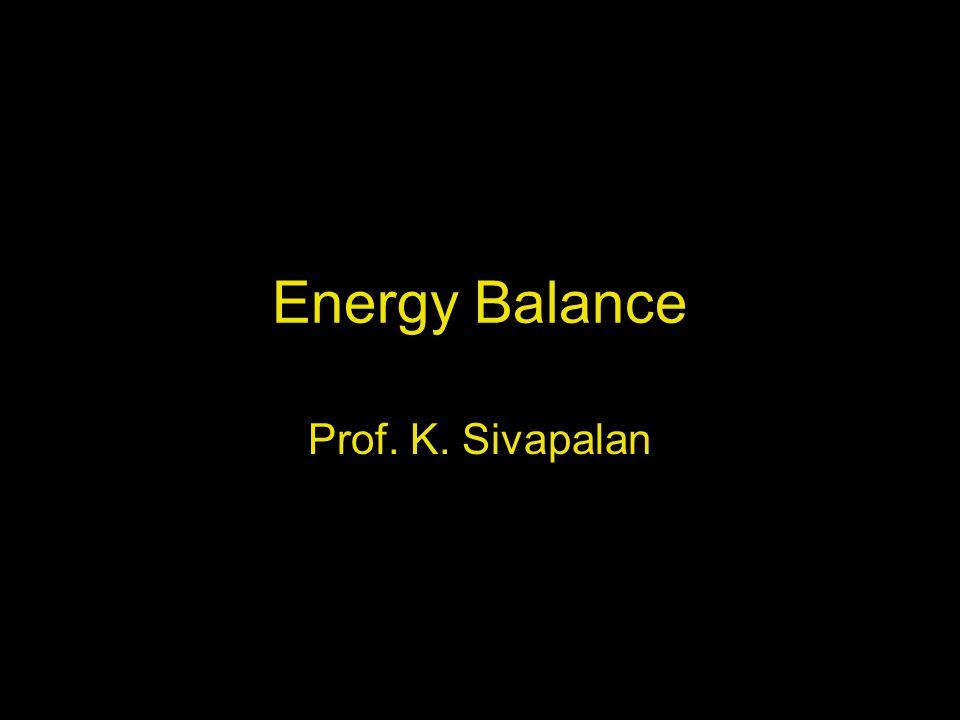 Energy Balance Prof. K. Sivapalan
