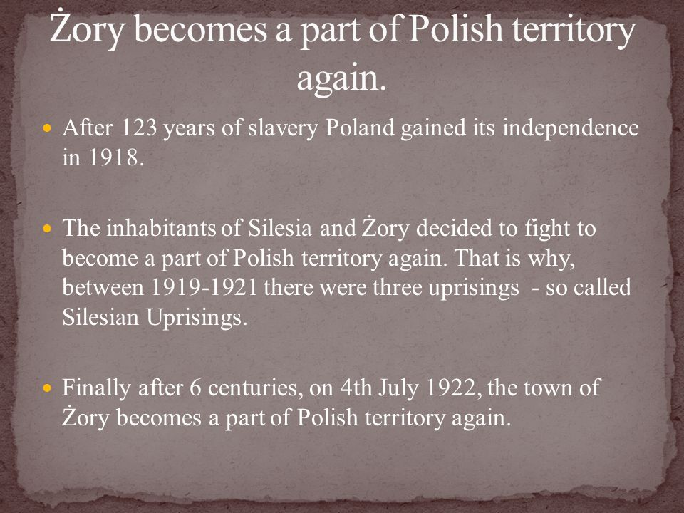 After 123 years of slavery Poland gained its independence in 1918.