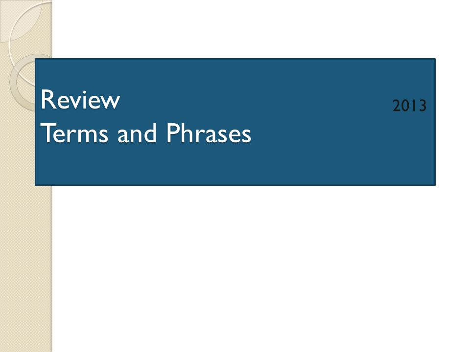 Review Terms and Phrases 2013