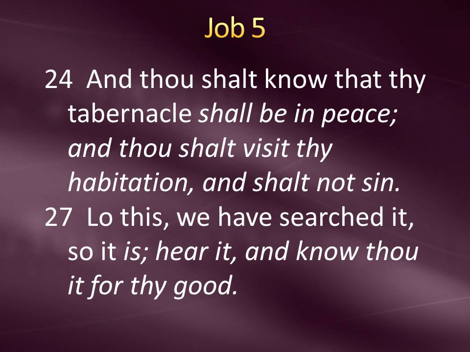 24 And thou shalt know that thy tabernacle shall be in peace; and thou shalt visit thy habitation, and shalt not sin.