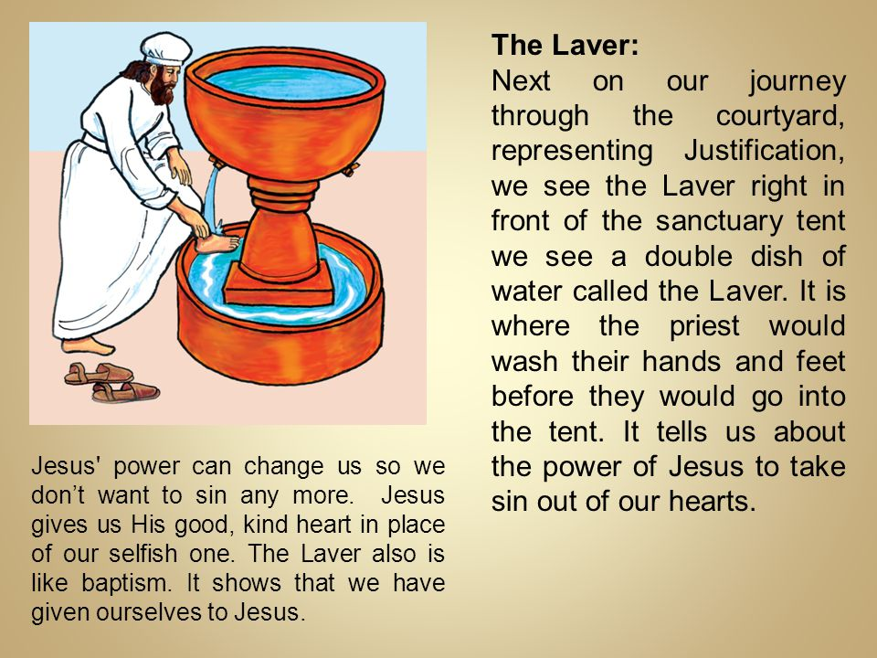 The Laver: Next on our journey through the courtyard, representing Justification, we see the Laver right in front of the sanctuary tent we see a doubl