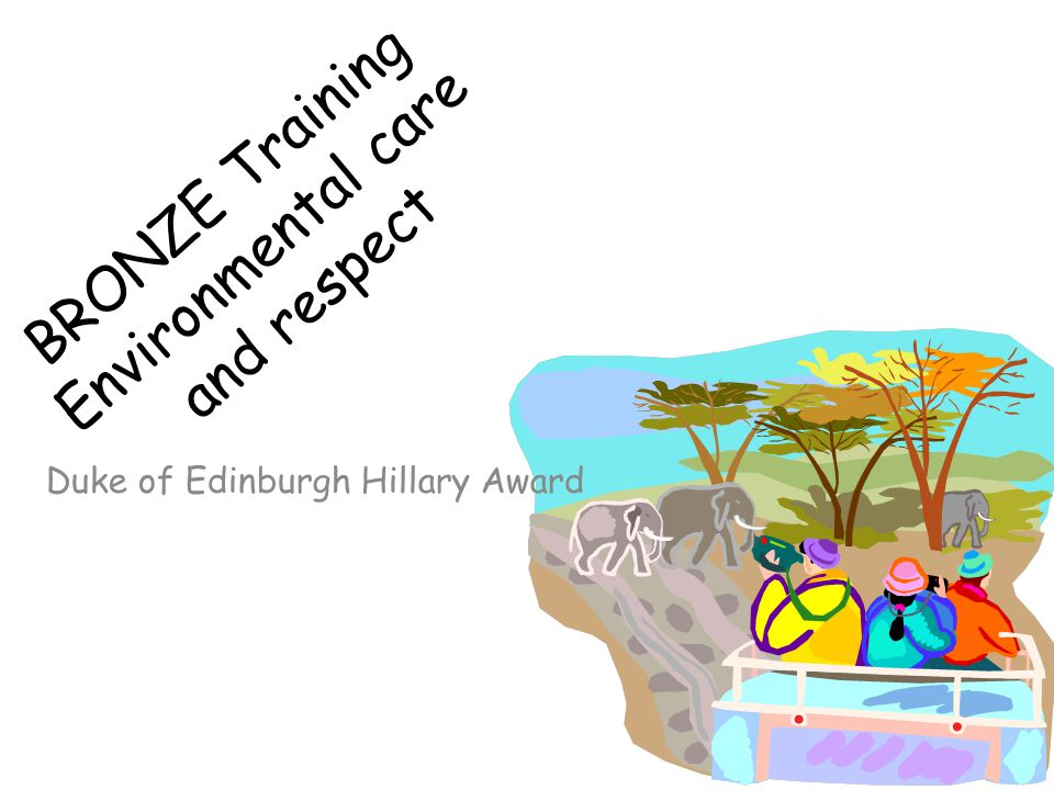 BRONZE Training Environmental care and respect Duke of Edinburgh Hillary Award