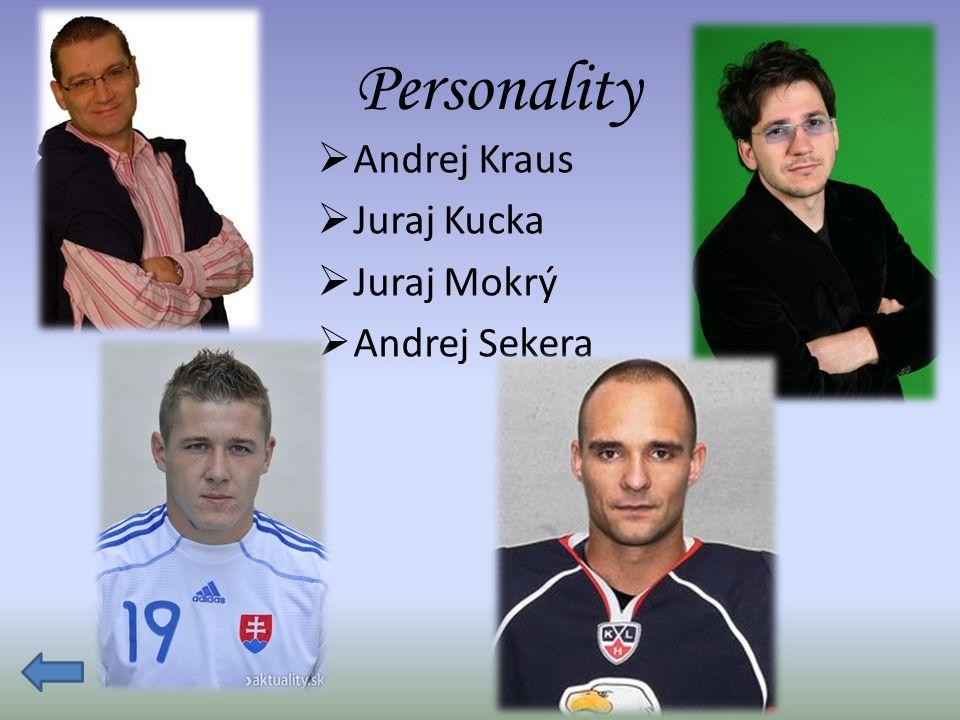 Personality  Andrej Kraus  Juraj Kucka  Juraj Mokrý  Andrej Sekera