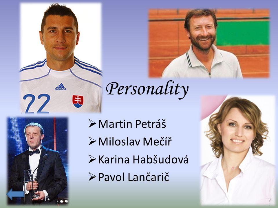 Personality  Martin Petráš  Miloslav Mečíř  Karina Habšudová  Pavol Lančarič