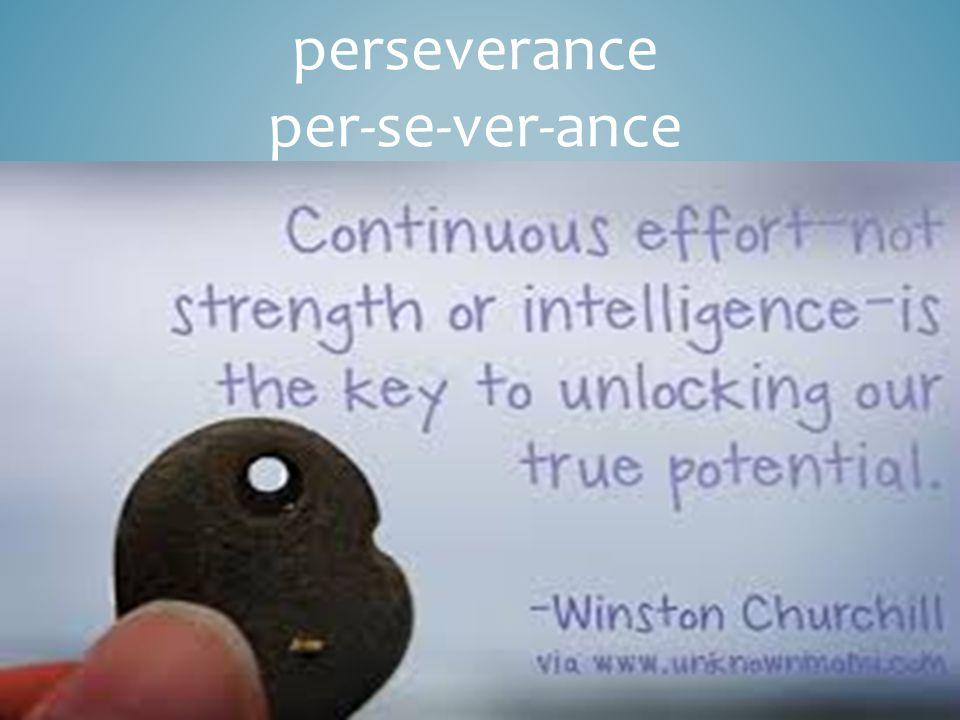 perseverance per-se-ver-ance