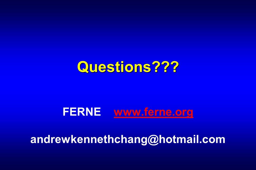 Questions??? FERNE www.ferne.orgwww.ferne.org andrewkennethchang@hotmail.com