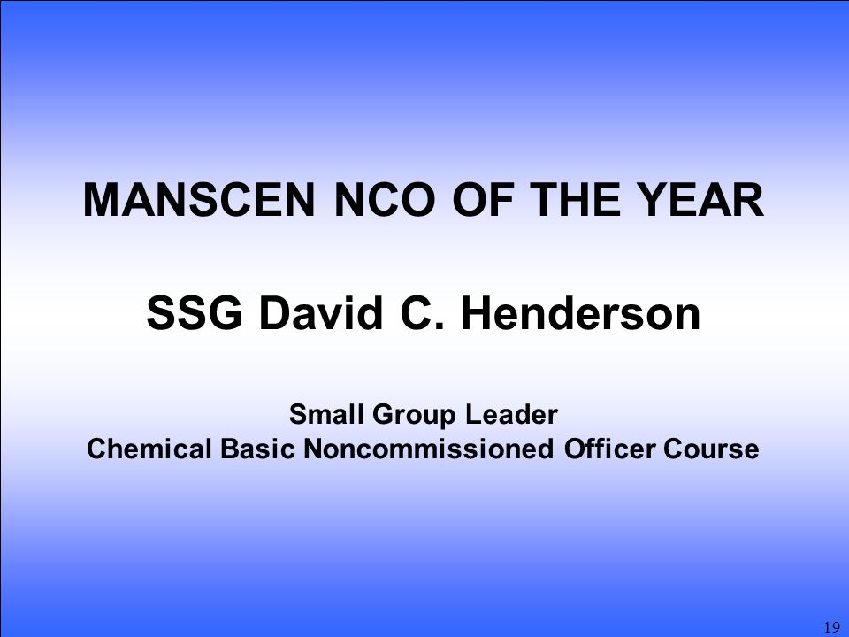 19 MANSCEN NCO OF THE YEAR SSG David C.