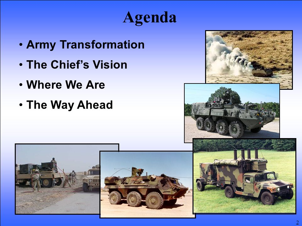 2 Agenda Army Transformation The Chief's Vision Where We Are The Way Ahead