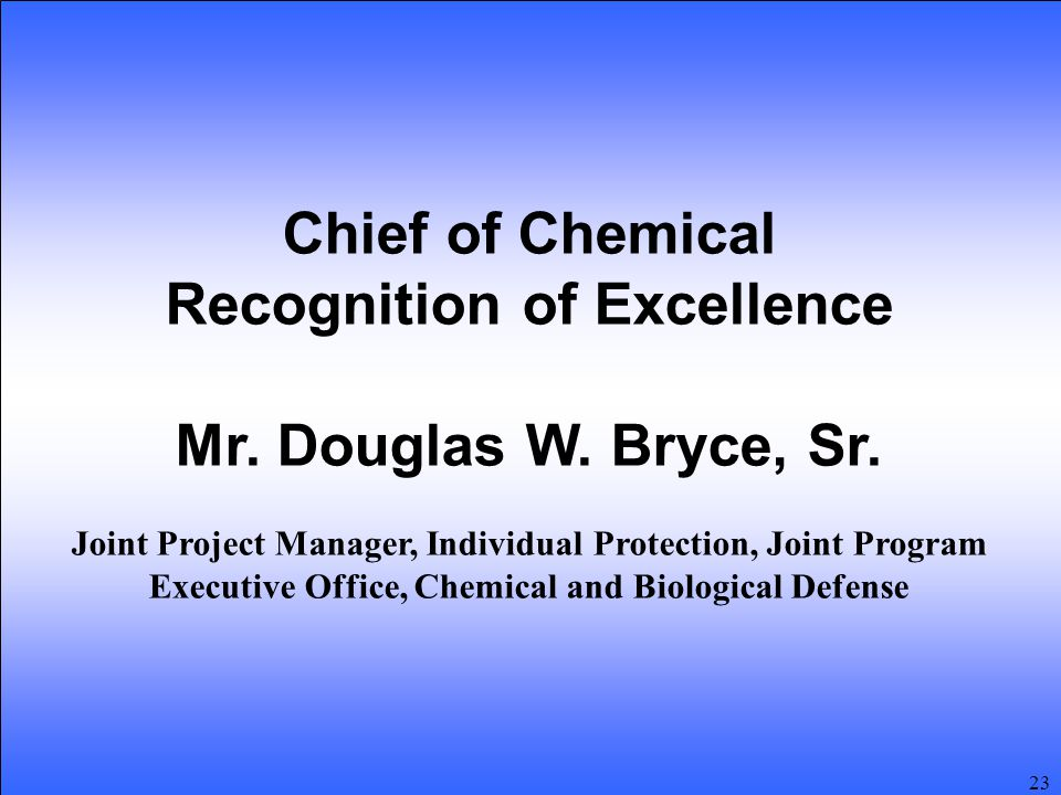 23 Chief of Chemical Recognition of Excellence Mr.