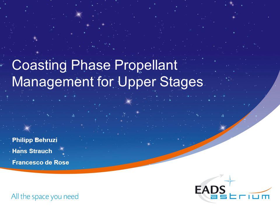 Coasting Phase Propellant Management for Upper Stages Philipp Behruzi Hans Strauch Francesco de Rose