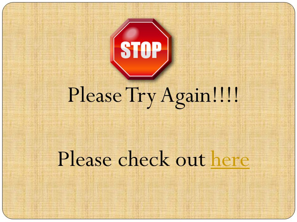 Please Try Again!!!! Please check out herehere