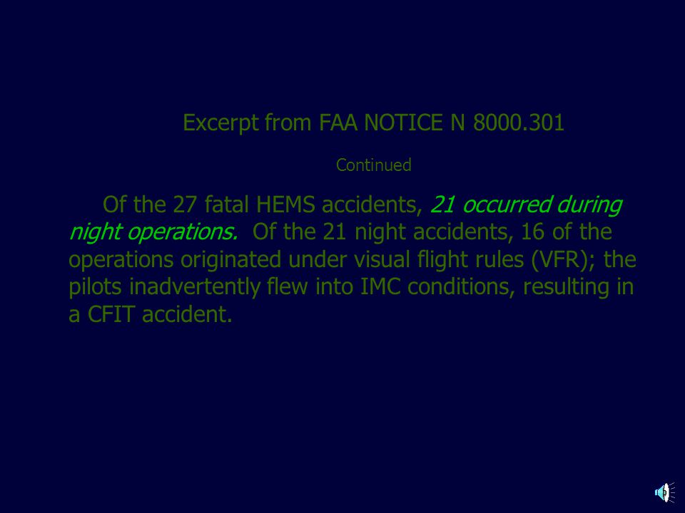 Excerpt from FAA NOTICE N 8000.301 A preliminary review of the commercial HEMS accidents from January 1998 through December 2004 revealed that CONTROL