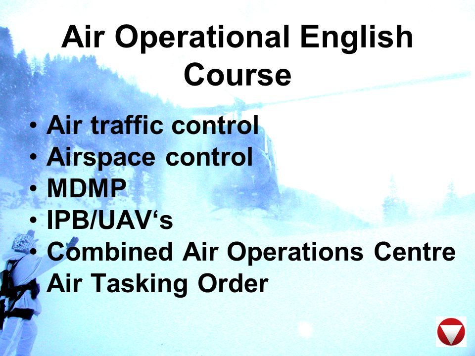 Air Operational English Course Air traffic control Airspace control MDMP IPB/UAV's Combined Air Operations Centre Air Tasking Order
