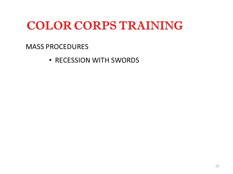 19 COLOR CORPS TRAINING MASS PROCEDURES RECESSION WITH SWORDS