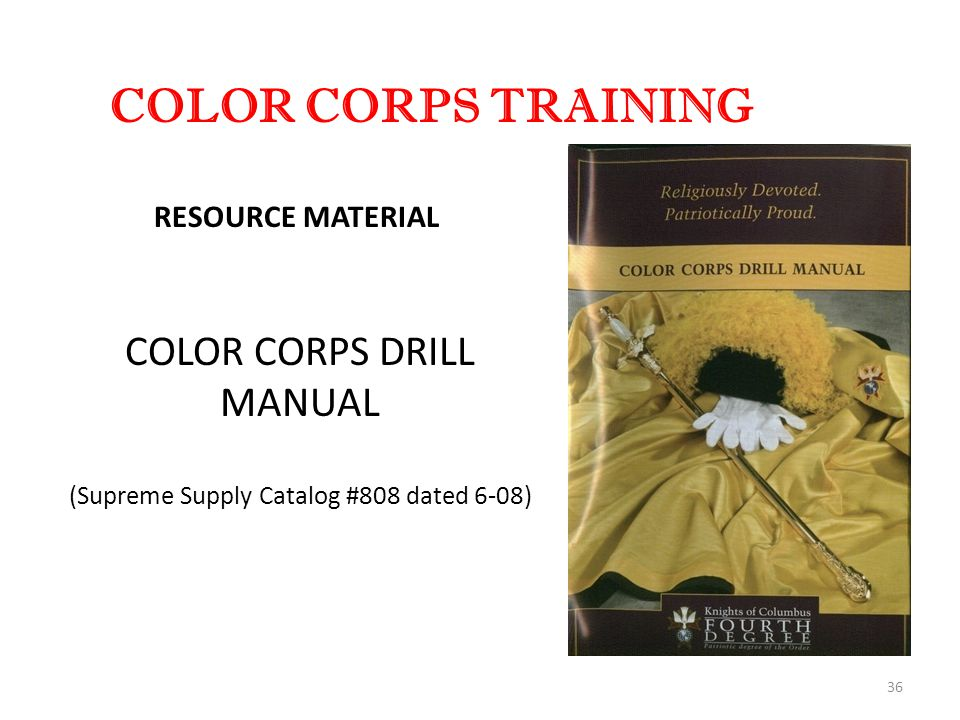 36 COLOR CORPS TRAINING RESOURCE MATERIAL COLOR CORPS DRILL MANUAL (Supreme Supply Catalog #808 dated 6-08)