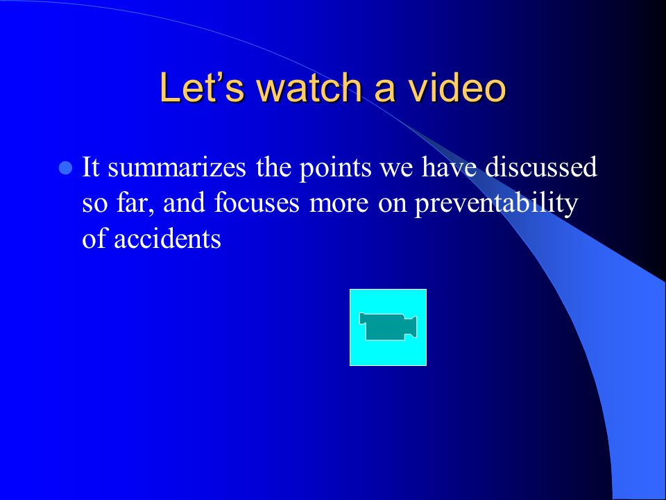 Let's watch a video It summarizes the points we have discussed so far, and focuses more on preventability of accidents