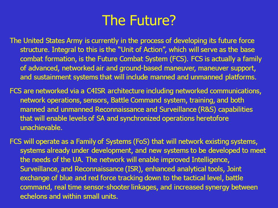 """The United States Army is currently in the process of developing its future force structure. Integral to this is the """"Unit of Action"""", which will serv"""
