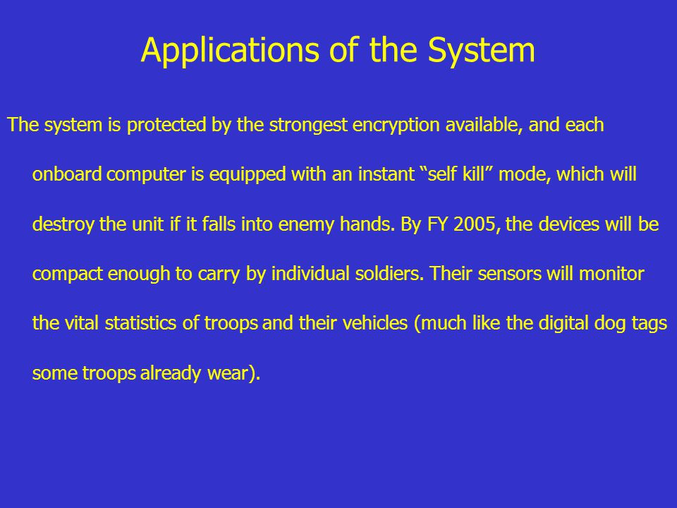 """Applications of the System The system is protected by the strongest encryption available, and each onboard computer is equipped with an instant """"self"""