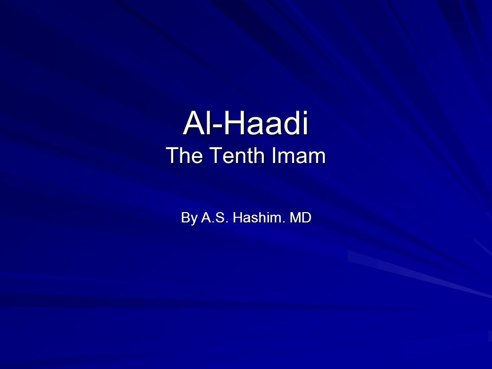 Al-Haadi The Tenth Imam By A.S. Hashim. MD