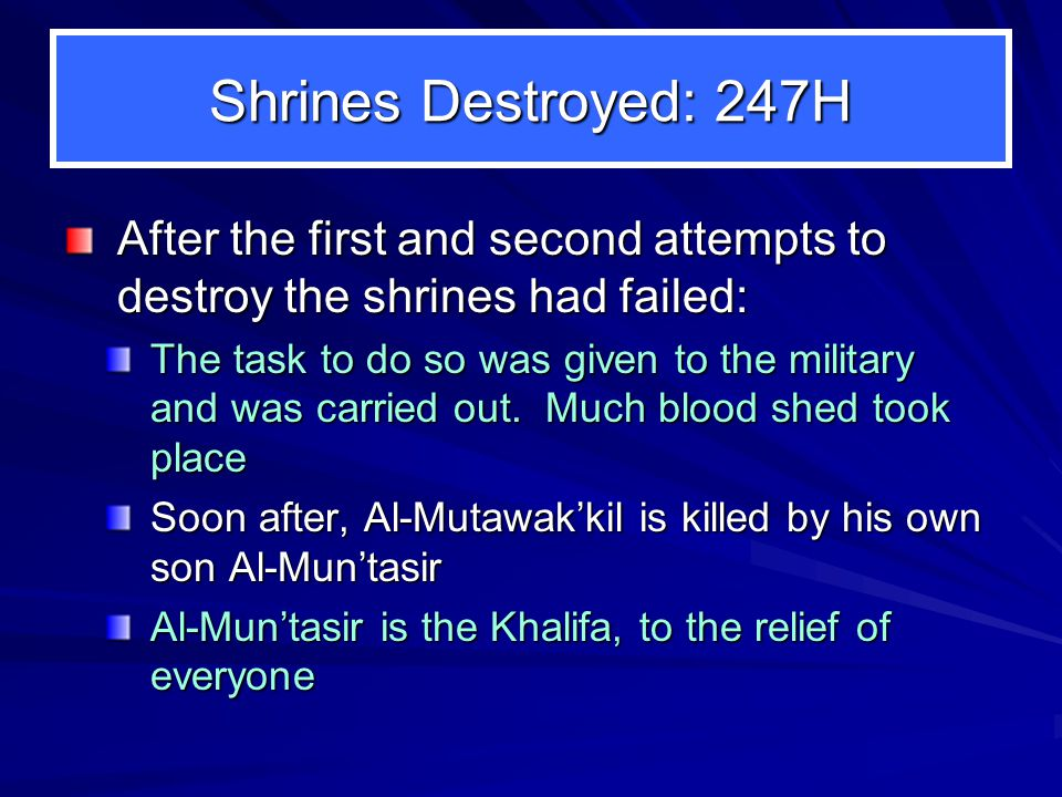 Shrines Destroyed: 247H After the first and second attempts to destroy the shrines had failed: The task to do so was given to the military and was carried out.