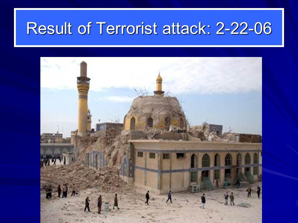 Result of Terrorist attack: 2-22-06