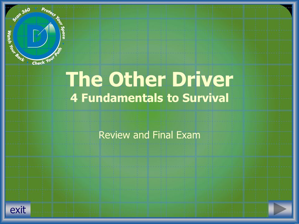 exit The Other Driver Review Have you already completed all of the basic Other Driver training modules.