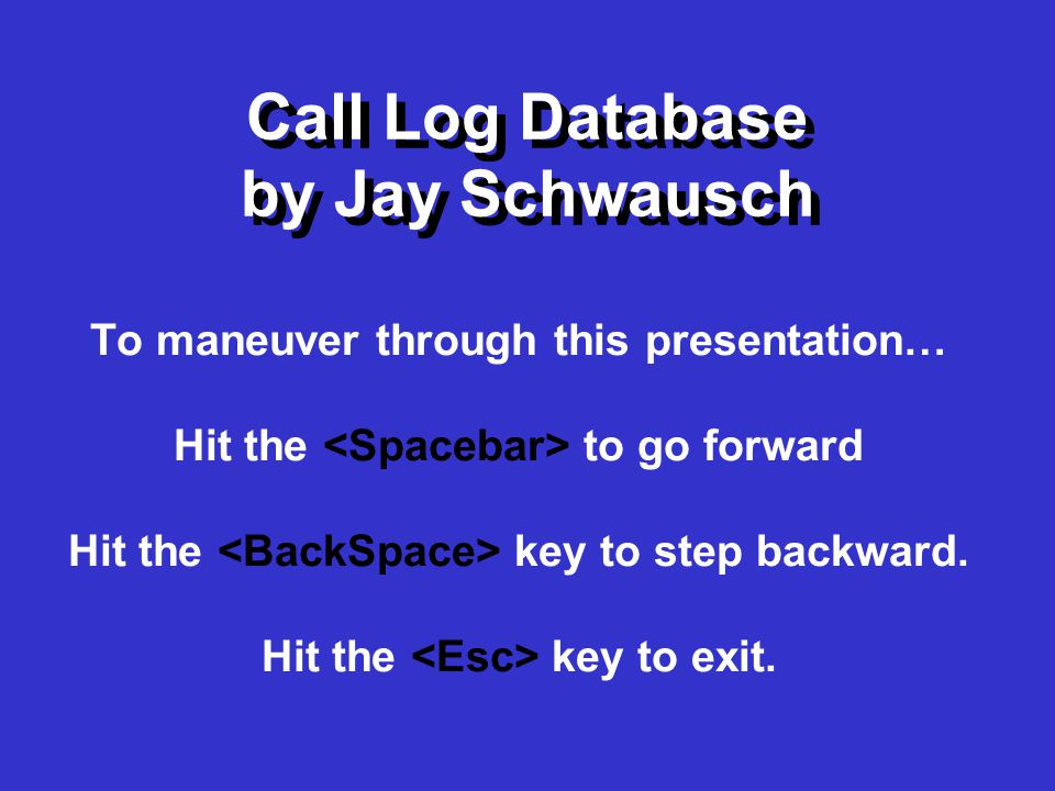 To maneuver through this presentation… Hit the to go forward Hit the key to step backward.
