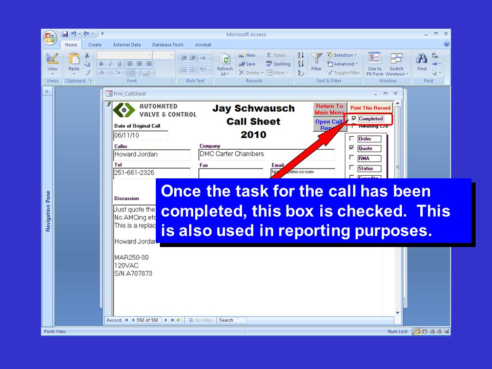 Once the task for the call has been completed, this box is checked. This is also used in reporting purposes.
