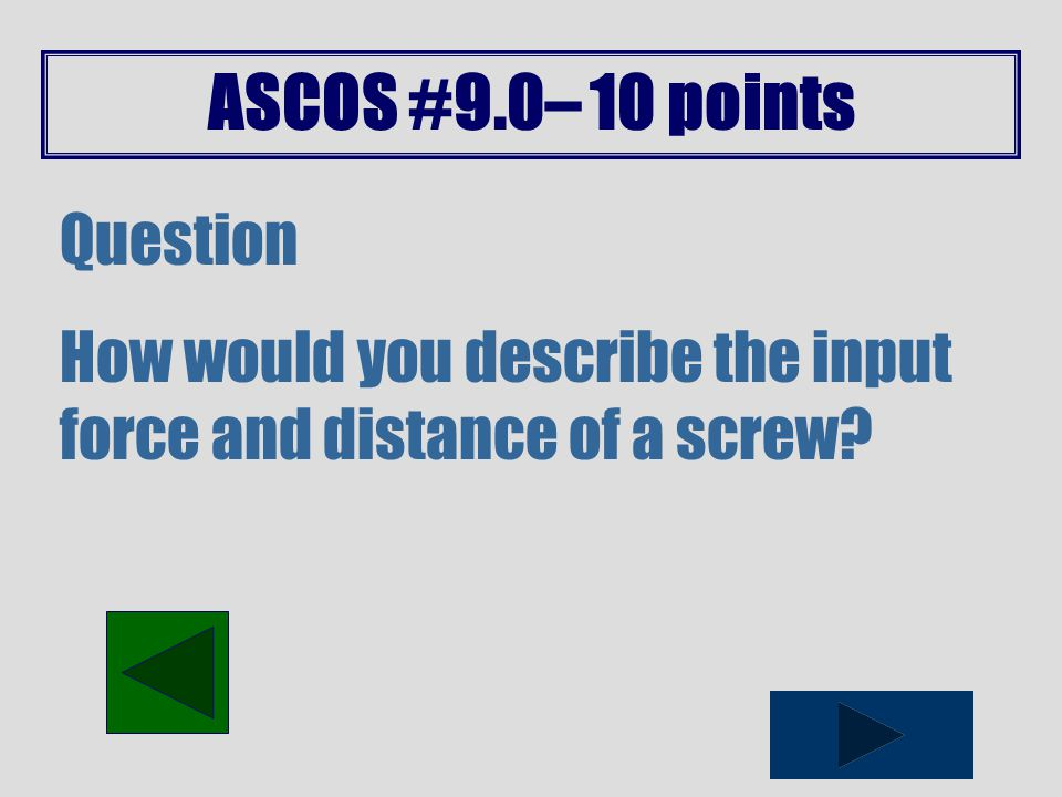 ASCOS #9.0– 5 points Question A construction worker is given four hammers of different lengths.