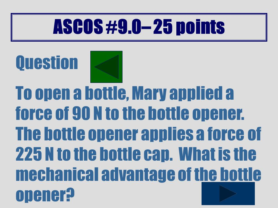 ASCOS #9.0– 20 points Question A student wants to lift a 20 kg box.