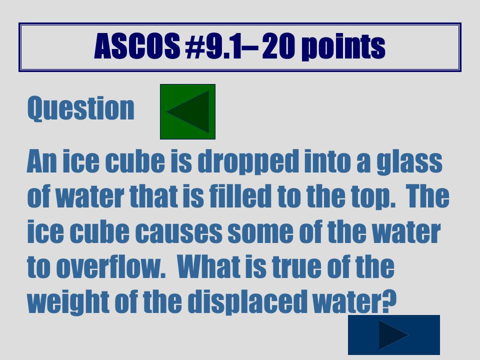 ASCOS #9.1– 15 points Question Air is made up of gases, but it can be called a fluid.