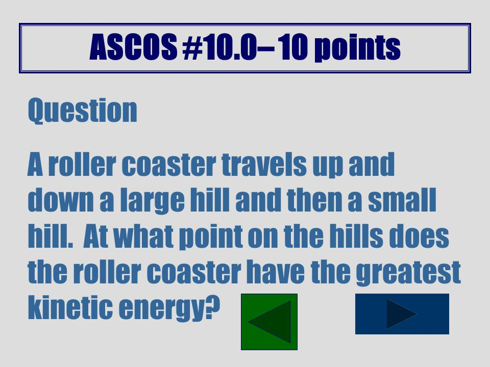 ASCOS #10.0– 5 points Question A ball falls from a height of 6 meters in the absence of air resistance.