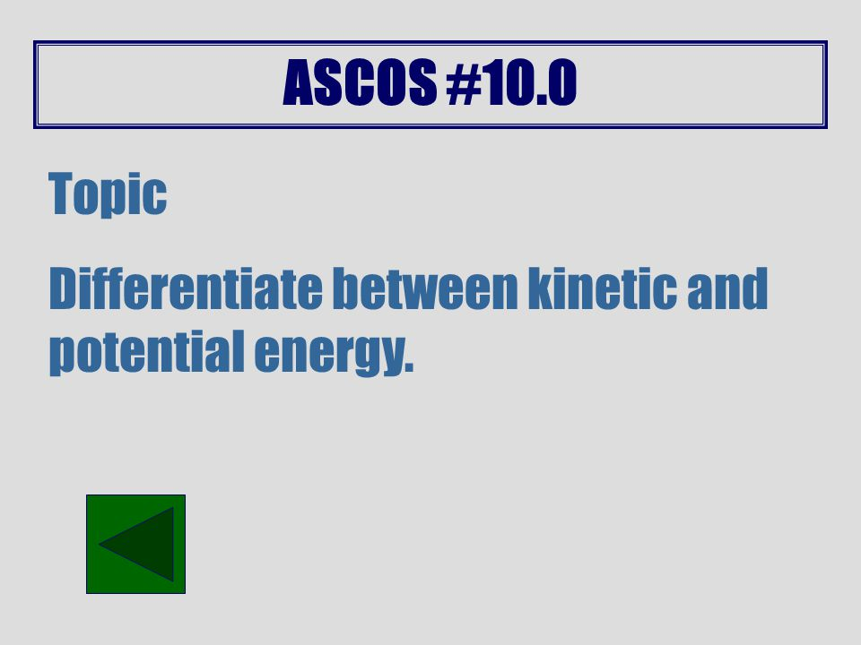 ASCOS #9.1 Topic Describe the effect of force on pressure in fluids.