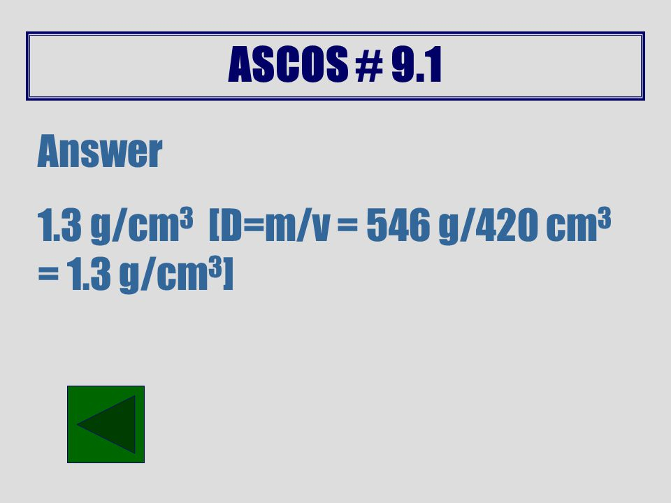 ASCOS # 9.0 Answer 2.5 [Mechanical Advantage = Output force/Input force = 225 N/ 90N = 2.5]