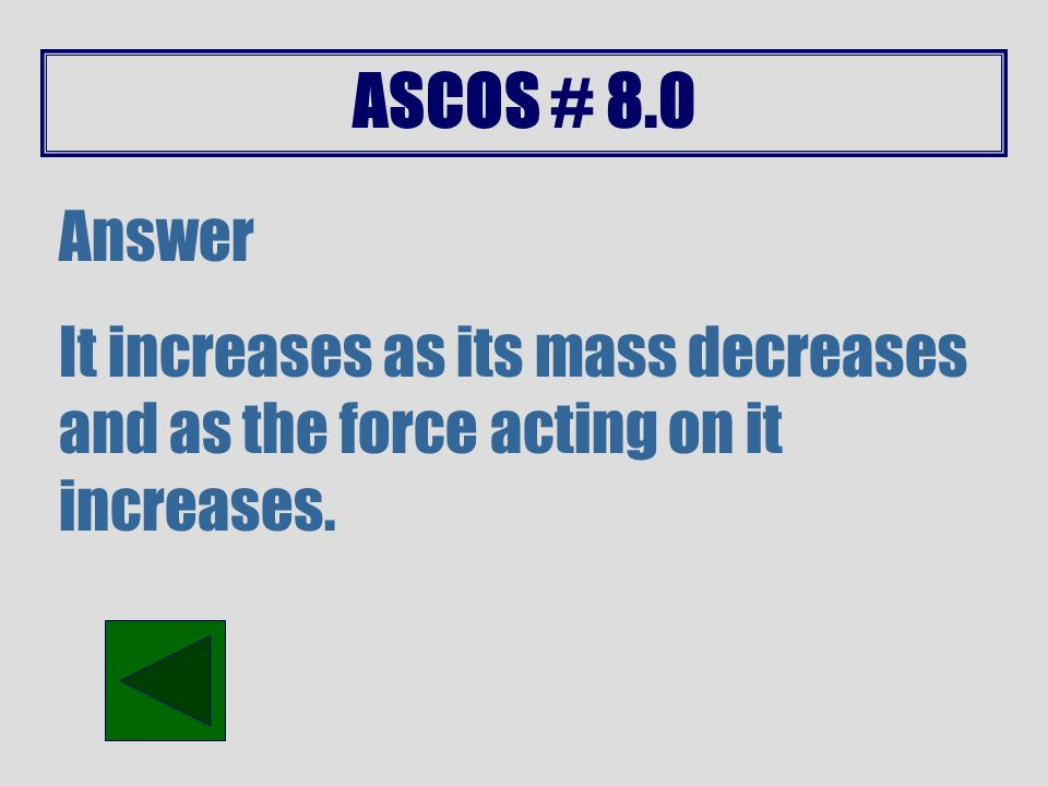 ASCOS # 10.0 Answer It does not affect potential energy.