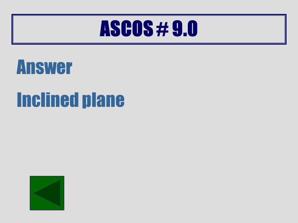 ASCOS # 8.1 Answer 10 m/s [s=d/t = 250m/25s = 10 m/s]