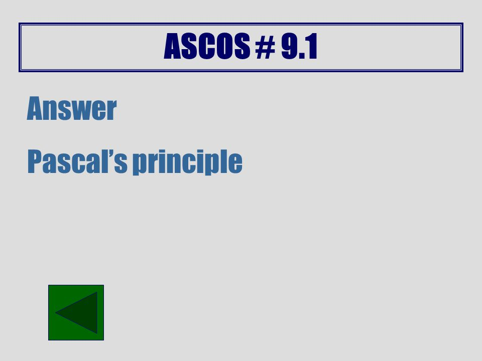 ASCOS # 9.0 Answer Inclined plane