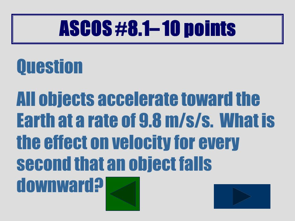 ASCOS #8.1– 5 points Question A student kicks a 0.7 kg ball.
