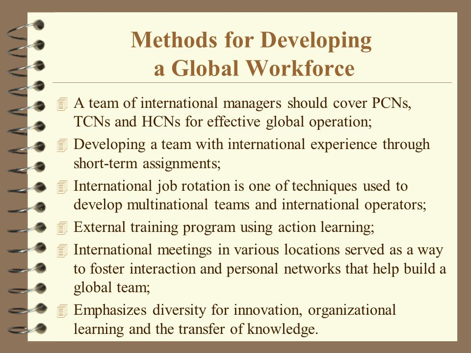 International Training of HCNs 4 Facilitates specific firm-based training (e.g.