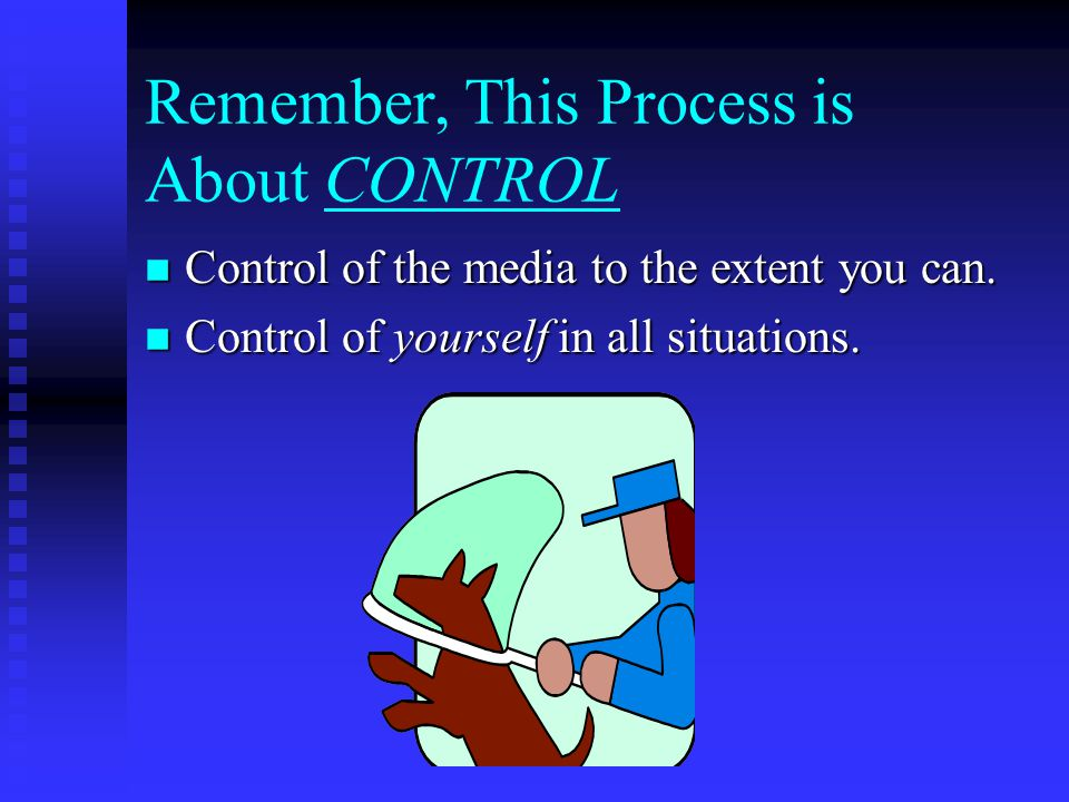 Remember, you start in a great position. You have something the media wants…….. THE INFORMATION