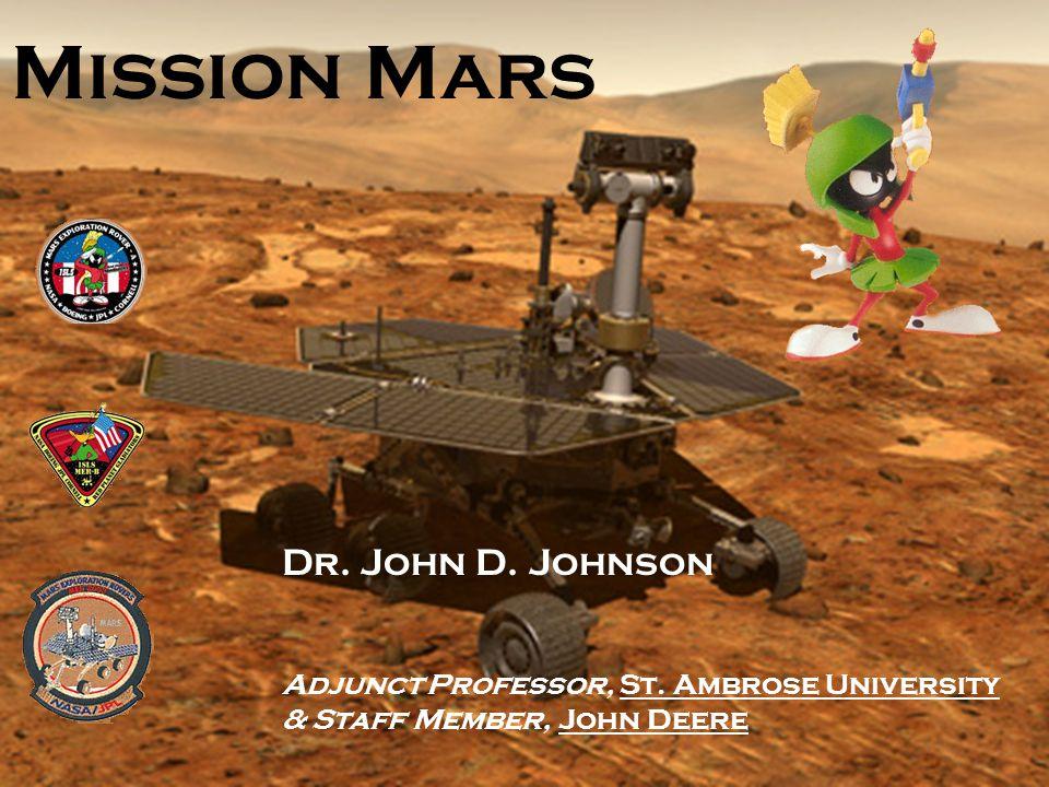Mission Mars Dr. John D. Johnson Adjunct Professor, St.