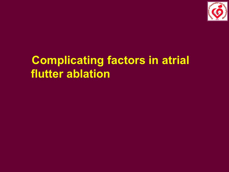 Complicating factors in atrial flutter ablation