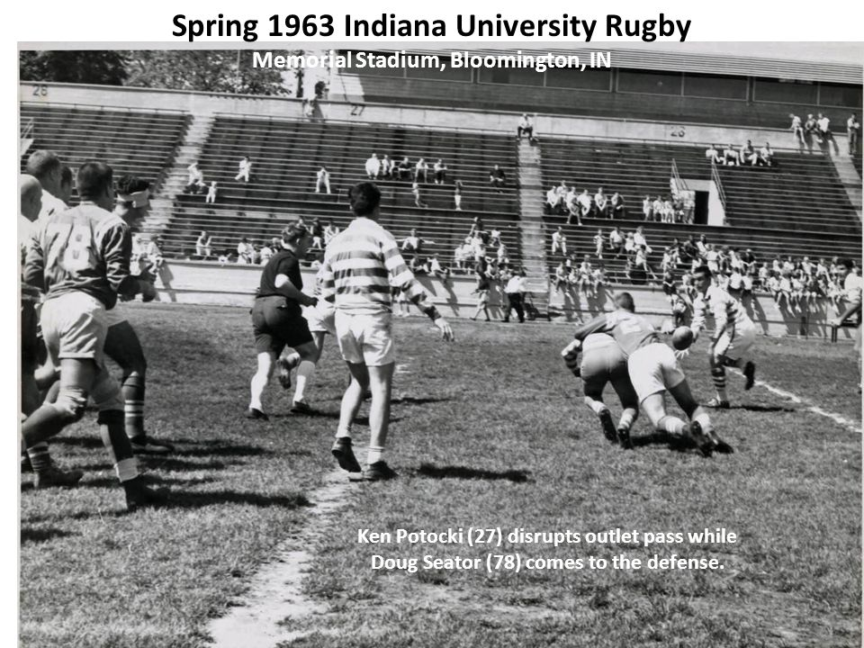 Spring 1963 Indiana University Rugby Memorial Stadium, Bloomington, IN Ken Potocki (27) disrupts outlet pass while Doug Seator (78) comes to the defense.