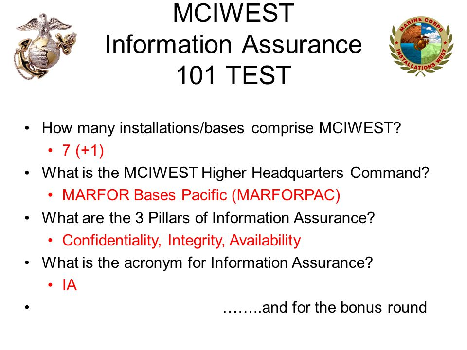 MCIWEST Information Assurance 101 TEST How many installations/bases comprise MCIWEST.