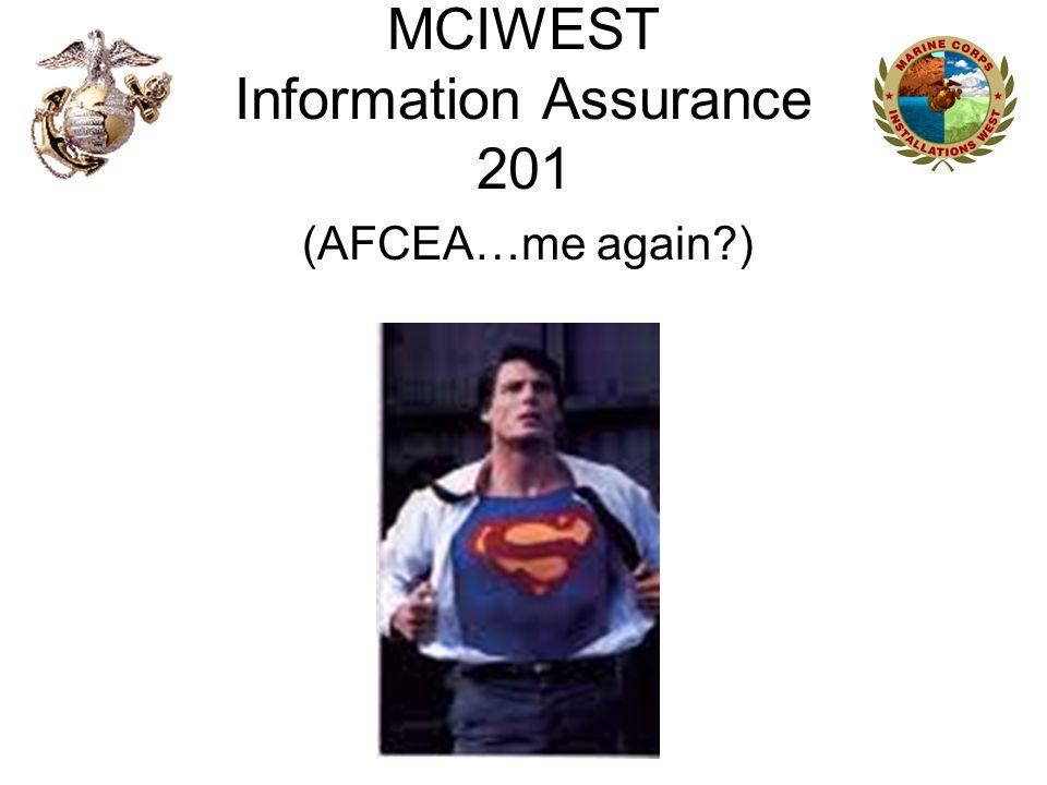 MCIWEST Information Assurance 201 (AFCEA…me again )
