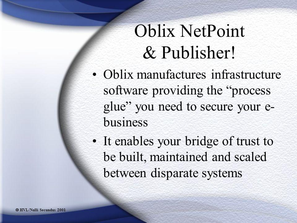  HVL/Nulli Secundus 2001 Oblix NetPoint & Publisher.