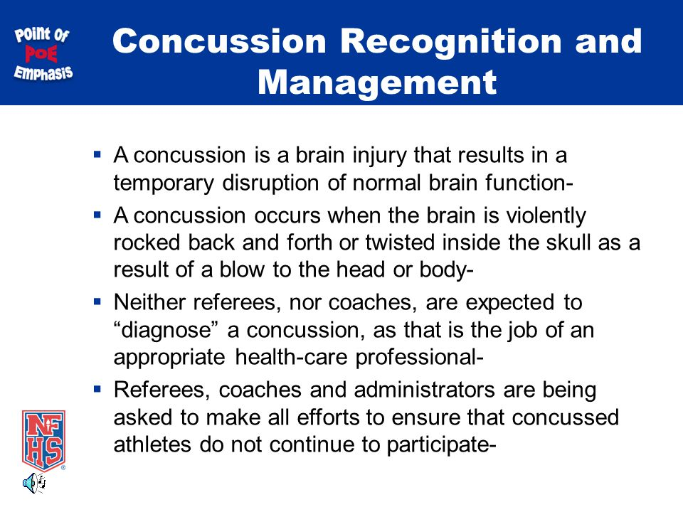 Concussion Recognition and Management  A concussion is a brain injury that results in a temporary disruption of normal brain function-  A concussion