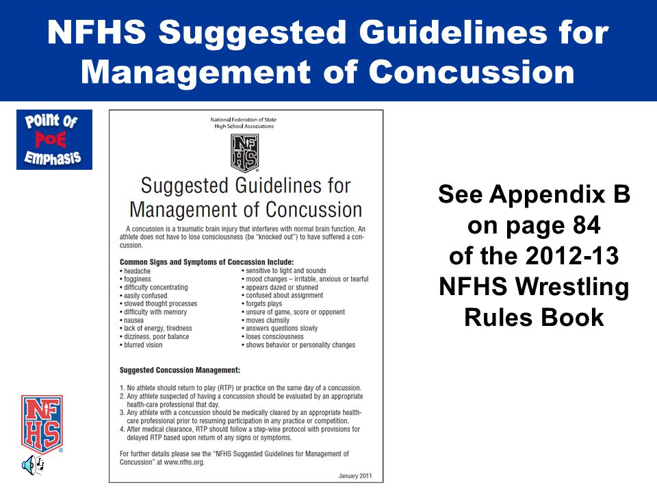 NFHS Suggested Guidelines for Management of Concussion See Appendix B on page 84 of the 2012-13 NFHS Wrestling Rules Book